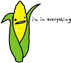 Corn - I'm in everything.